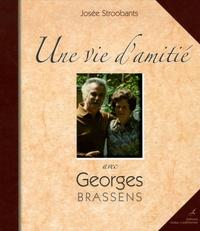 Josée Stroobants - Une vie d'amitié avec Georges Brassens.