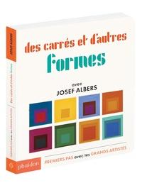 Josef Albers - Des carrés et d'autres formes.