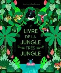 Josef Anton et Lucie Brunellière - Le livre de la jungle très jungle.