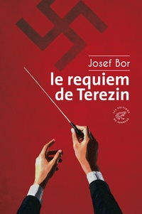 Josef Bor - Le requiem de Terezin.