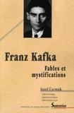 Josef Cermak - Franz Kafka - Fables et mystifications.