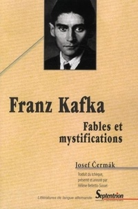 Josef Cermak - Franz Kafka - Fables et mystifications.