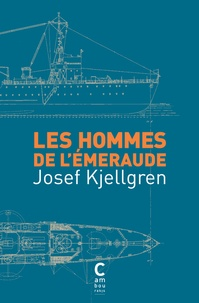 Josef Kjellgren - Les hommes de l'Emeraude.