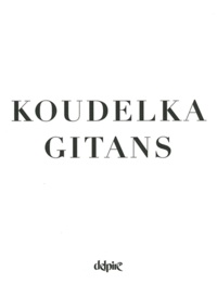 Josef Koudelka et Will Guy - Gitans.