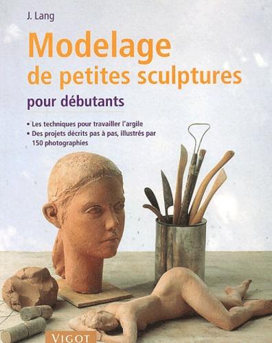 Josef Lang - Modelage de petites sculptures pour débutants.