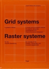 Josef Müller-brockmann - Grid systems in graphic design - Raster systeme für die visuelle Gestaltung - A visual communication manual for graphic designers, typographers and three dimensional designers - Allemand/Anglais.