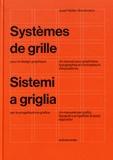 Josef Müller-Brockmann - Systèmes de grille pour le design graphique - Un manuel pour graphistes, typographes et concepteurs d'expositions.