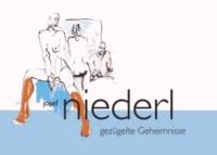 Josef Niederl. Gezügelte Geheimnisse - Bilder 2006-2012.