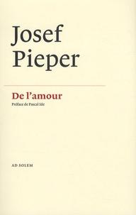 Josef Pieper - De l'amour.