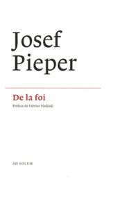 Josef Pieper - De la foi.
