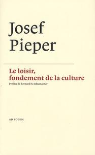 Josef Pieper - Le loisir, fondement de la culture.