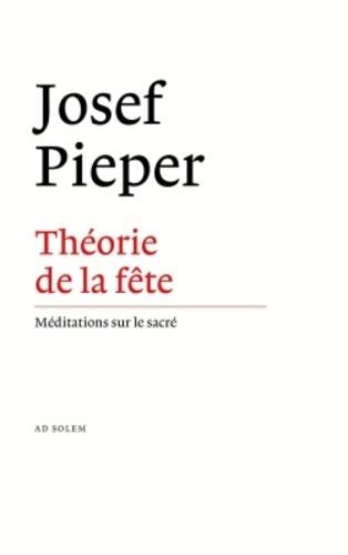 Josef Pieper - Théorie de la fête.