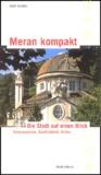 Josef Rohrer - Meran kompakt - Dis Stadt auf einem Blick.