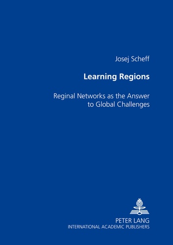Josef Scheff - Learning Regions - Regional Networks as the Answer to Global Challenges.