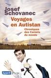 """Josef Schovanec - Voyages en Autistan - Chroniques des """"Carnets du monde""""."""