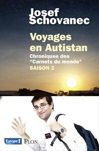 """Josef Schovanec - Voyages en Autistan - Chroniques des """"Carnets du monde"""" Saison 2."""