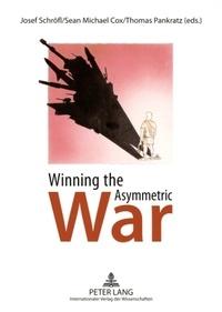 Josef Schröfl et Thomas Pankratz - Winning the Asymmetric War - Political, Social and Military Responses.