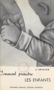 Josef Spieler - Comment prendre les enfants.