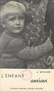 Josef Spieler - L'enfant anxieux.