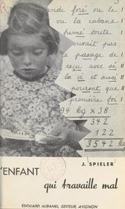 Josef Spieler - L'enfant qui travaille mal.