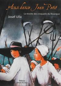 Josef Ulla - Ainsi danse Jean Petit - La révolte des croquants du Rouergue.