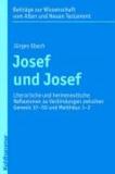Josef und Josef - Literarische und hermeneutische Reflexionen zu Verbindungen zwischen Genesis 37-50 und Matthäus 1-2.
