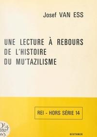 Josef Van Ess et Henri Laoust - Une lecture à rebours de l'histoire du Mu'tazilisme.