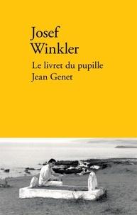 Josef Winkler - Le livret du pupille Jean Genet.