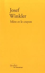 Josef Winkler - Mère et le crayon.
