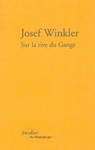 Josef Winkler - Sur la rive du Gange - Domra.