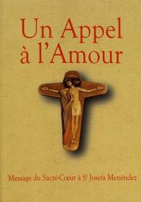Un appel à l'amour- Le message du coeur de Jésus au monde et sa messagère - Josefa Menéndez |