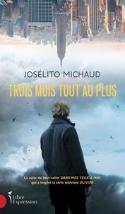 Josélito Michaud - Trois mois tout au plus.