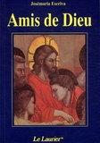 Josémaria Escriva de Balaguer - Amis de Dieu - Homélies.