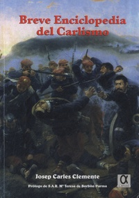 Josep Carles Clemente - Breve Enciclopedia del Carlismo.