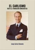 Josep Carles Clemente - El Carlismo hasta la transición democrática.