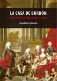 Josep Carles Clemente - La Casa de Borbón - Una multinacional de las cabezas coronadas.