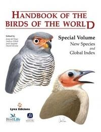 Josep Del Hoyo et Andrew Elliott - Handbook of the Birds of the World - Special Volume : New Species and Global Index.