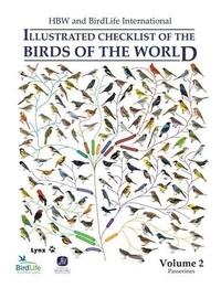 Josep Del Hoyo et Nigel Collar - HBW and Birdlife International Illustrated Checklist of the Birds of the World - Volume 2, Passerines.