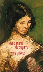 Josep Maria de Sagarra - Vies privées.