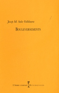 Josep Maria Sala-Valldaura - Bouleversements.