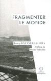 Josep Rafanell i Orra - Fragmenter le monde - Contribution à la commune en cours.