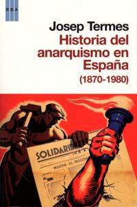 Josep Termes - Historia del anarquismo en Espana (1870-1980).