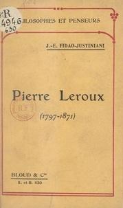 Joseph-Émile Fidao-Justiniani - Pierre Leroux (1797-1871).
