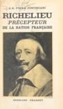 Joseph-Émile Fidao-Justiniani - Richelieu, précepteur de la nation française - La réforme morale et la réforme de l'Etat.