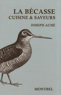 Joseph Aché - La bécasse - Cuisine & saveurs.