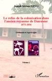 Joseph Adrien Djivo - Le refus de la colonisation dans l'ancien royaume de Danxome - Volume 1 (1875-1894).