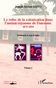Histoiresdenlire.be Le refus de la colonisation dans l'ancien royaume de Danxome - Volume 1 (1875-1894) Image