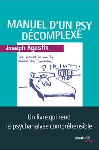 Joseph Agostini - Manuel d'un psy décomplexé.