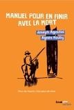 Joseph Agostini et Agnès Roudy - Manuel pour en finir avec la mort - Peur de mourir, c'est peur de vivre.