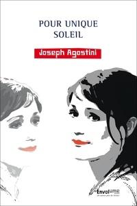 Joseph Agostini - Pour unique soleil.